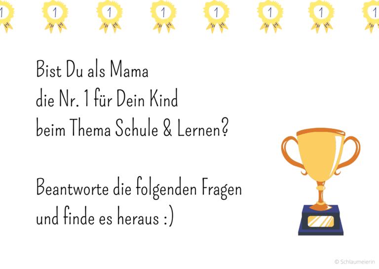 Bist Du als Mama die Nummer 1 beim Thema Schule und Lernen?